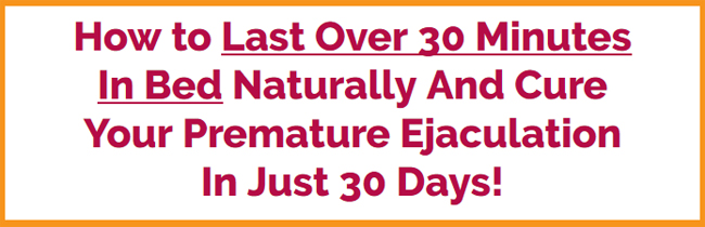 last longer in bed - cure premature ejaculation